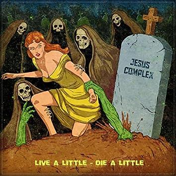 Live a Little - Die a Little