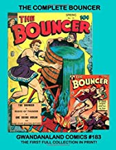 The Complete Bouncer: Gwandanaland Comics #183 -- The Most Unique Hero/Team of the Golden Age  - The First and Only Full Collection in Print!