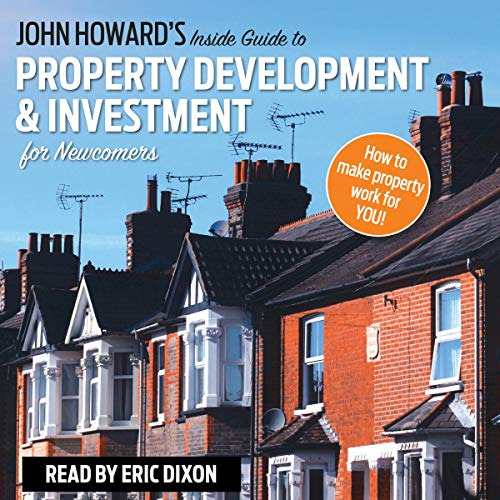 John Howard's Inside Guide to Property Development and Investment for Newcomers Titelbild