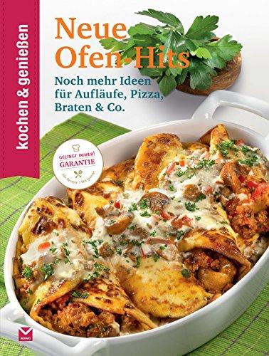 K&G - Neue Ofen-Hits: Noch mehr Ideen für Aufläufe, Pizza, Braten & Co. (kochen & genießen 17)