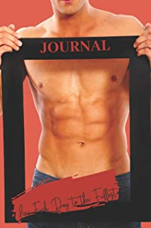 Journal Live Each Day to the Fullest: Lined, Undated; Sexy Shirtless Stud Guy Framed Abs Fitness Motivation Quote Cover