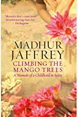 Climbing the Mango Trees: A Memoir of a Childhood in India Kindle Edition