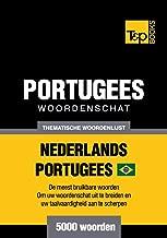 Thematische woordenschat Nederlands-Braziliaans Portugees - 5000 woorden