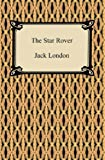 The Star Rover (The Jacket) [with Biographical Introduction]