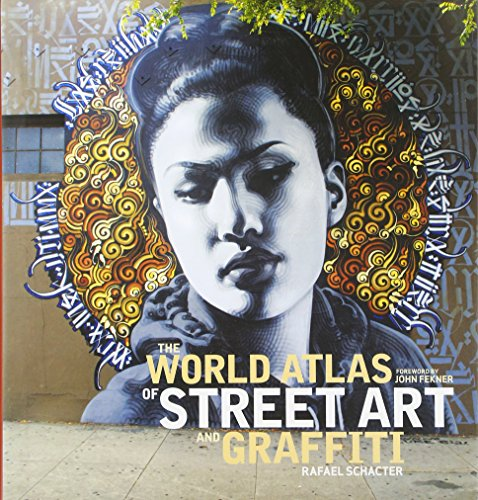 Compare Textbook Prices for The World Atlas of Street Art and Graffiti Illustrated Edition ISBN 9780300199420 by Schacter, Rafael,Fekner, John