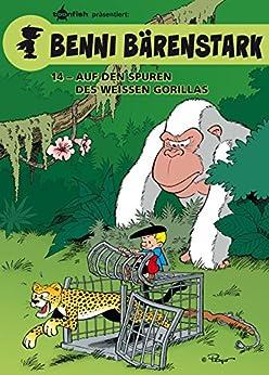 [Peyo, Thierry Culliford, Luc Parthoens]のBenni Bärenstark Bd. 14: Auf den Spuren des weißen Gorillas (German Edition)