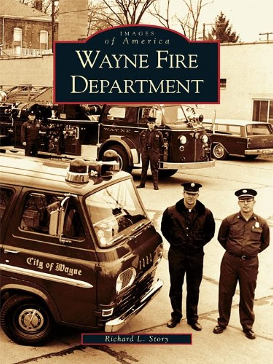 説明的ドラッグ見かけ上Wayne Fire Department (Images of America) (English Edition)