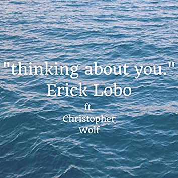 Thinking About You. (feat. Christopher Wolf)