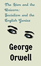 The Lion and the Unicorn: Socialism and the English Genius (English Edition)