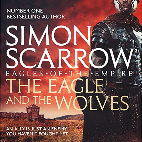 The Eagle and the Wolves Audiobook By Simon Scarrow cover art