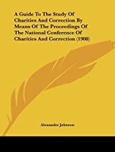 A Guide to the Study of Charities and Correction by Means of the Proceedings of the National Conference of Charities and Correction (1908)
