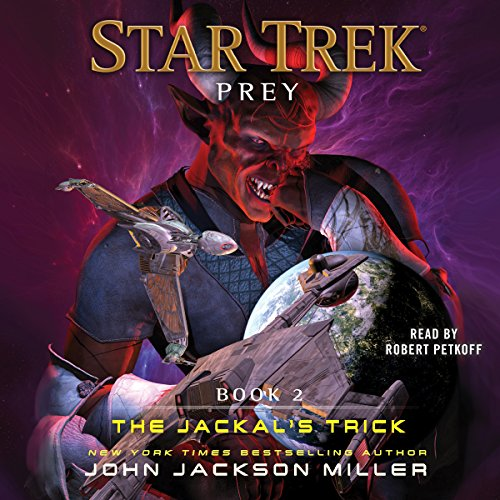 The Jackal's Trick     Star Trek: Prey, Book 2              By:                                                                                                                                 John Jackson Miller                               Narrated by:                                                                                                                                 Robert Petkoff                      Length: 11 hrs and 47 mins     409 ratings     Overall 4.6