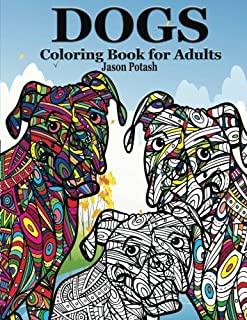 Dogs Coloring Book For Adults (The Stress Relieving Adult Coloring Pages)