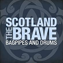 Scotland the Brave- Bagpipes and Drums