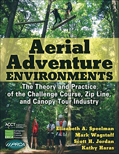Aerial Adventure Environments The Theory and Practice of the Challenge Course Zip Line and Canopy product image
