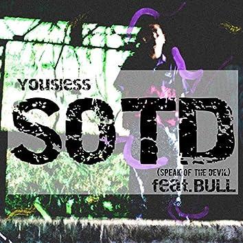 SOTD (Speak Of The Devil) [feat. BULL]