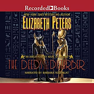 The Deeds of the Disturber     The Amelia Peabody Series, Book 5              By:                                                                                                                                 Elizabeth Peters                               Narrated by:                                                                                                                                 Barbara Rosenblat                      Length: 13 hrs and 58 mins     139 ratings     Overall 4.6