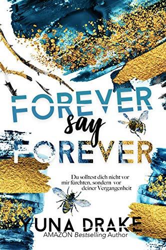 Forever say Forever: Du solltest dich nicht vor mir fürchten (Never Reihe): Du solltest dich nicht vor mir fürchten, sondern vor deiner Vergangenheit