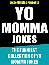 Yo Momma Jokes: The Funniest Collection of Yo Mama Jokes!