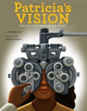 Patricia's Vision: The Doctor Who Saved Sight (People Who Shaped Our World)