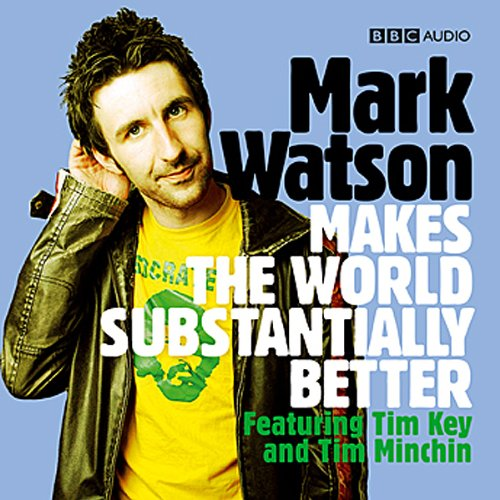 Mark Watson Makes the World Substantially Better audiobook cover art