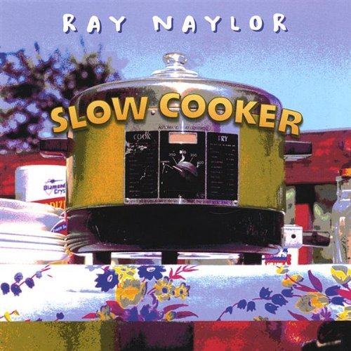 Slow Cooker by Ray Naylor (2003-08-02)