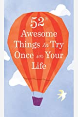 52 Awesome Things to Try Once in Your Life Kindle Edition