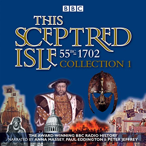 This Sceptred Isle: Collection 1 audiobook cover art