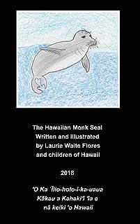 The Hawaiian Monk Seal - `Īlio-holo-i-ka-uaua
