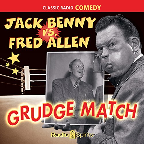 Jack Benny vs. Fred Allen: Grudge Match                   By:                                                                                                                                 Jack Benny,                                                                                        Fred Allen                               Narrated by:                                                                                                                                 Van Johnson,                                                                                        Fred Allen,                                                                                        Portland Hoffa                      Length: 5 hrs and 23 mins     1 rating     Overall 5.0