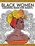 Black Women Coloring Book for Adults: African American Fashion Natural Hair Dreads Gorgeous Girls Anti-anxiety Stress free Relaxation Mindfulness Africa gift