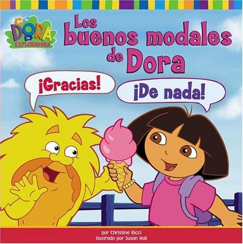 Los buenos modales de Dora (Dora's Book of Manners) (Dora La Exploradora) (Spanish Edition) by Christine Ricci (2005-05-31)