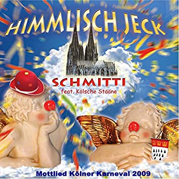 ( Unser Fastelovend ) Himmlisch Jeck [Karneval Mottolied 2009]