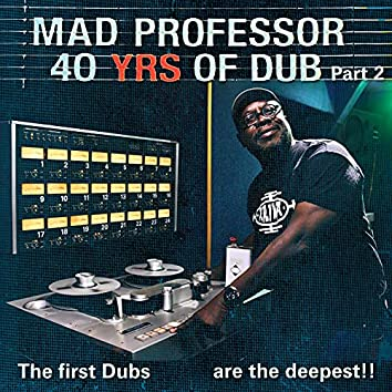 The First Dubs Are the Deepest: 40 Years of Dub Pt. 2