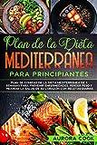 Plan de la Dieta Mediterrnea para Principiantes : Plan de comidas de la dieta...