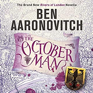 The October Man     A Rivers of London Novella              By:                                                                                                                                 Ben Aaronovitch                               Narrated by:                                                                                                                                 Sam Peter Jackson                      Length: 4 hrs     Not rated yet     Overall 0.0
