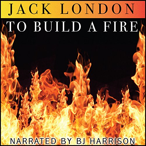 To Build a Fire [Classic Tales Edition] cover art