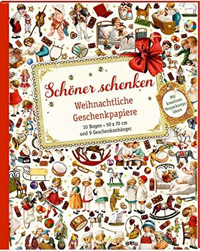 Geschenkpapier-Buch - Schöner schenken: Weihnachtliche Geschenkpapiere
