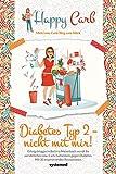Diabetes Typ 2 – nicht mit mir! von Bettina Meiselbach