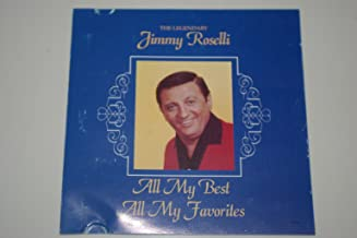 The Legendary Jimmy Roselli -- All My Best All My Favorites