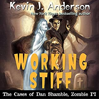 Working Stiff     The Cases of Dan Shamble, Zombie P.I.: Volume 5              By:                                                                                                                                 Kevin J. Anderson                               Narrated by:                                                                                                                                 Michael Gilboe                      Length: 6 hrs and 17 mins     56 ratings     Overall 4.1