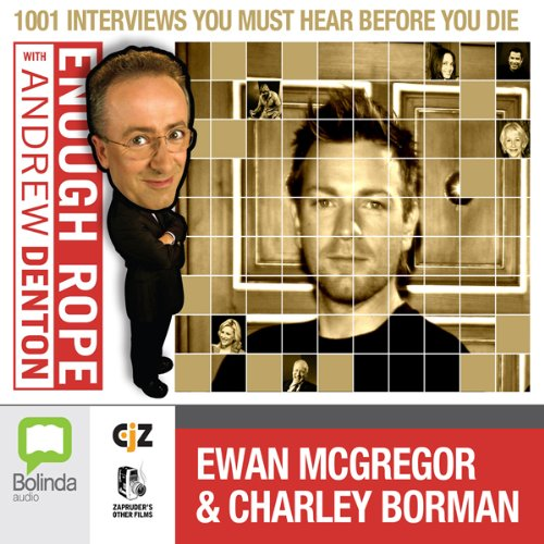 Enough Rope with Andrew Denton: Ewan McGregor & Charley Boorman audiobook cover art