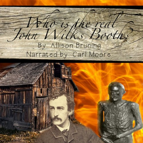 Who Is the Real John Wilkes Booth? audiobook cover art