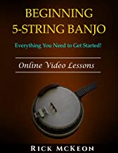 Beginning 5-String Banjo: Everything You Need to Get Started!
