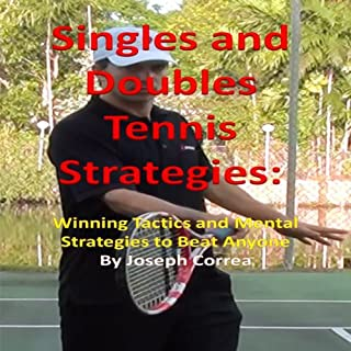 Singles and Doubles Tennis Strategies     Winning Tactics and Mental Strategies to Beat Anyone              By:                                                                                                                                 Joseph Correa                               Narrated by:                                                                                                                                 Roger Buehler                      Length: 50 mins     1 rating     Overall 5.0