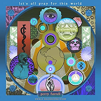 Let's All Pray For This World (UNKLE Remixes)