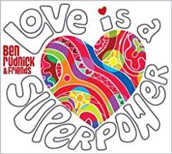 Love Is a Superpower by Ben Rudnick & Friends