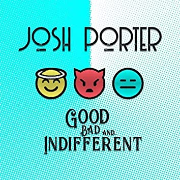 Good, Bad, and Indifferent