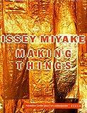Issey Miyake:Making Things