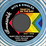 That'll Be the Day (Brunswick Records - Hits & Singles 1957 - 1958)